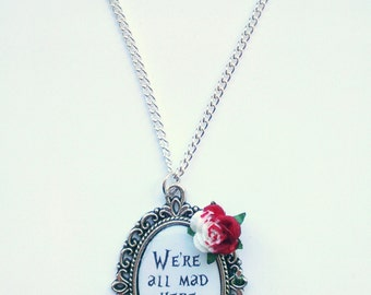 Rose Wrapped Alice In Wonderland 'We're all mad here' Cameo Necklace