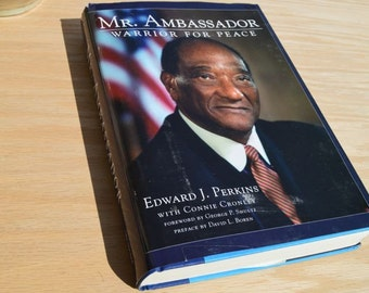 Mr. Ambassador Warrior for Peace, Signed by Edward Perkins, First Black American Ambassador to South Africa during Apartheid