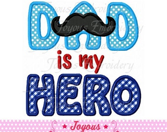 Instant Download DAD is my HERO Applique Machine Embroidery Design NO:1686