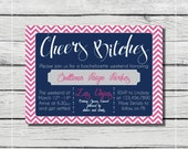 Cheers Bitches Chevron Bachelorette Weekend or Lingerie Shower Invitation. {DIGITAL PRINTABLE INVITATION} Bachelorette Party Invitation