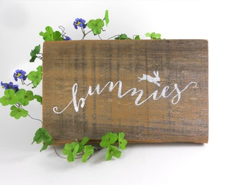 Bunnies Sign, Casual Calligraphy,  Rustic Wood Sign, Easter Decor,  Hand Painted redwood, Rustic Bunnies Sign, reclaimed redwood from Napa