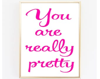 Instant Download. Printable Poster - You are really pretty -  Digital Download - DIY - Printable Digital Download