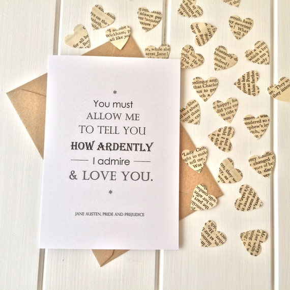 Pride And Prejudice Valentine's Card with Paper Book Confetti - 'You must allow me to tell you how ardently I admire and love you.'