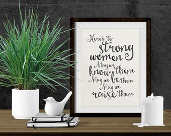 Instant Download Art - Dorm Decor - Christmas Quote Gift - Printable Art - Here's to Strong Women - Typographic Print - Inspirational Art
