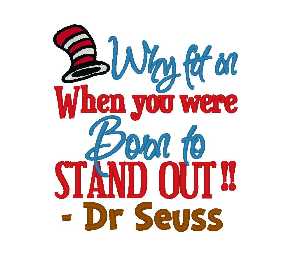 Stand Designs Quotes : Why fit in when you were born to stand out dr seuss instant