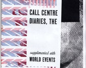 Call Centre Diaries, The; supplemented with world events