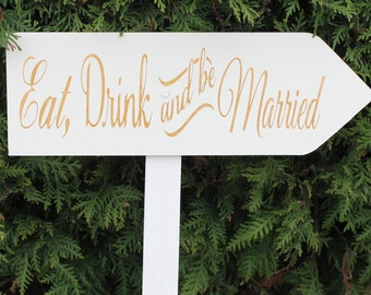 Arrow Wedding Sign Directional/Eat Drink and be Married/Photo Prop/Arrow/U Choose Colors/Great Shower Gift/White/Gold