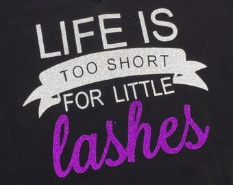 Life is too short for little lashes tank - mascara shirt