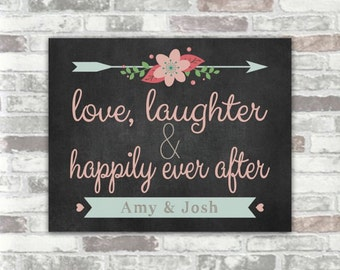 PRINTABLE - Personalised love, laughter and happily ever after Wedding Decor Sign Personalized Digital Print Download File chalkboard floral