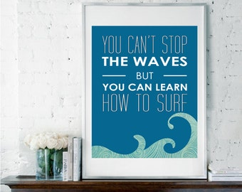 Printable Art, Instant Download, Print it Yourself, Inspirational Quote, Coastal Art, Surf Print, You Can't Stop The Waves