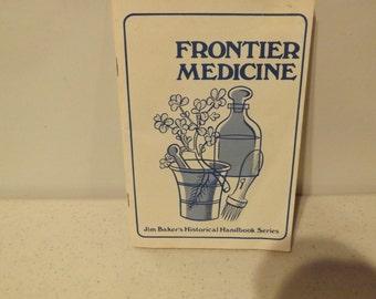 Frontier Medicine Jim Bakers Historical Handbook Series