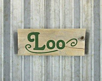 "Loo Sign in Pine Green - 8-1/2"" x 3-1/2"" -  Naturally Weathered Pallet Wood Sign -  Reclaimed Wood Sign"