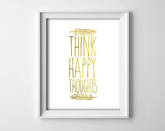 Nursery PRINTABLE Art - Think Happy Thoughts - Peter Pan quote - Nursery Decor - Gold - Minimalist Nursery Art - Baby Gift - SKU:527