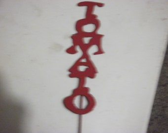 """Garden Marker """"Tomato"""" Made from Scrap Metal 7"""" Tall plus the 12"""" Stake Free Shipping"""