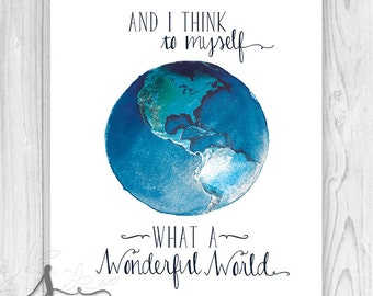 Earth Print, Nursery Art Print, Wall Art Decor, What a wonderful world, Typography - Home decor - Wall ART PRINT