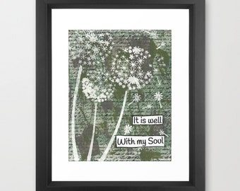 Scripture art, It is Well With My Soul, Mixed media art print, blowing dandelions in the wind,  inspirational art, encouraging word art