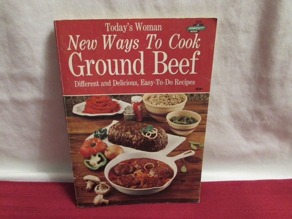 todays woman new ways to cook ground beef 1966 by ourleftovers