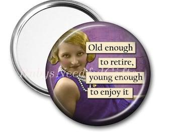 RETIREMENT Mirror, Pocket Mirror,  Retirement Gift for Women, Purse Mirror, Retirement gift, birthday gift, Enjoy, CHOOSE 2.25 or 3.5 Inch.