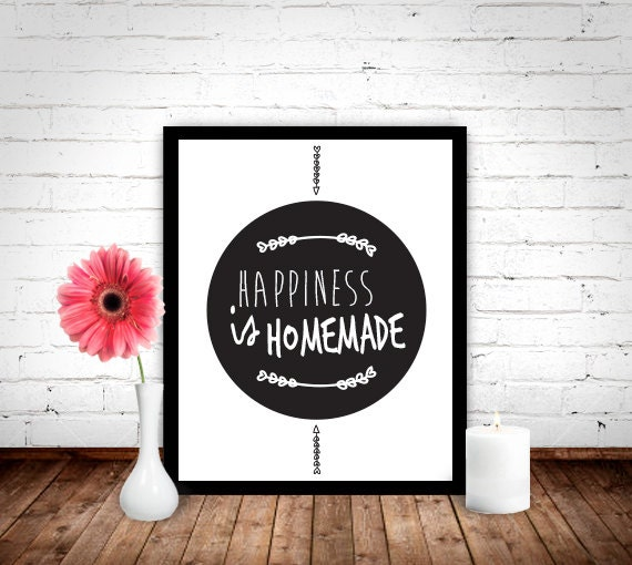 Happiness Is Homemade Home Decor Print Kitchen Quote: Items Similar To Happiness Is Homemade Poster, Quote Print