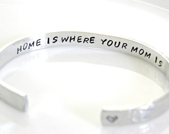 "Hidden Message Cuff Bracelet,""Home Is Where Your Mom Is"". Mother's Day or any day, gift for your Mom."