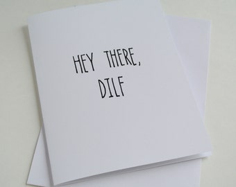 Funny Greeting Card - Hey there, DILF - blank inside