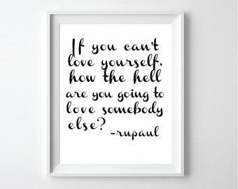 Printable Rupaul Love Yourself Quote Print