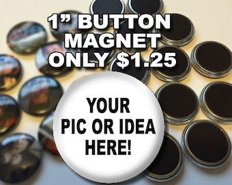 12 Custom 1 inch Magnet Buttons Personalized