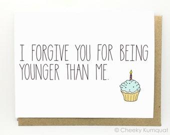 Funny Birthday Card - Birthday Card - Birthday Card for Friend - I Forgive You.