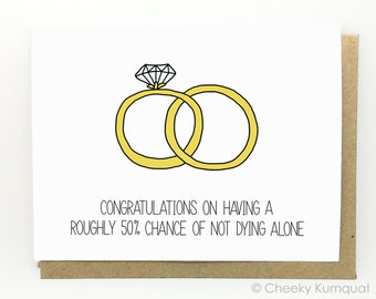 Funny Engagement Card - Engagement Card - Wedding Card - Not Dying Alone.