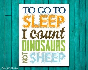 To go to Sleep I count Dinosaurs not Sheep. Dinosaur Wall Art. Dinosaur Decor. Children's Wall Art. Little Boys Wall Art. Little Boys Room