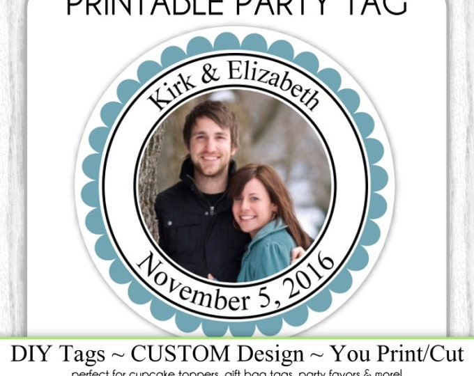 CUSTOM Photo Favor, Engagement Party or Bridal Favor, Wedding Shower Printable, Custom Tag, DIY Cupcake Topper, You Print, You Cut