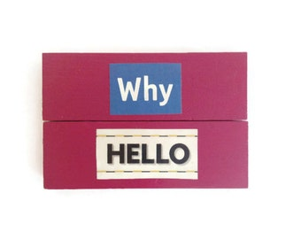 WHY HELLO | Fridge Magnets | PINK | Retro | Home Decor | Office Magnets | Recycled Gift |  Friendship | Gift Idea |