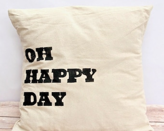 Oh Happy Day | Canvas Pillow Cover