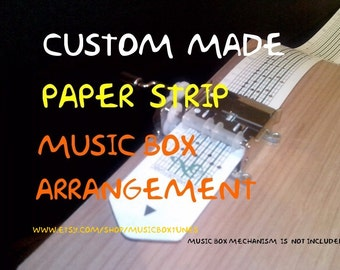 Custom  made Paper Strip Music Box song ! Paper strip music box arrangements. The song you like ! The best gifts are personal !!!