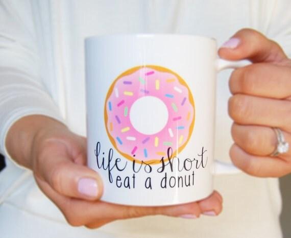 Life's short - eat a donut mug