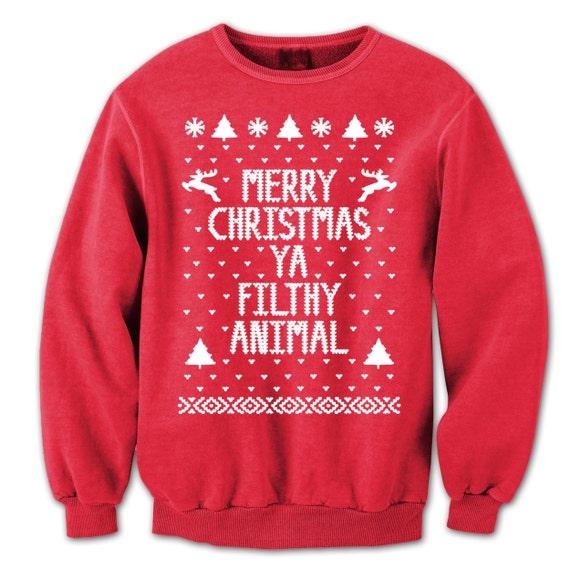 Merry Christmas Ya Filthy Animal Funny You By