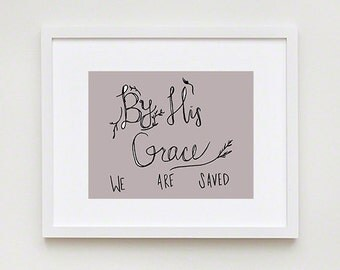 By His Grace; Christian Art Print for home, office or nursery! Christian Typography