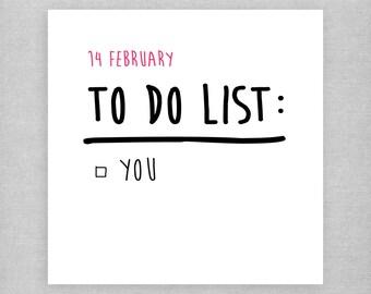 14 February To Do List: You. Funny Cheeky Valentine's Day Card. Boyfriend. Girlfriend. Husband. Wife.