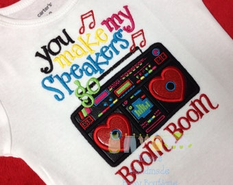 "Custom Embroidered/Appliqued ""You Make My Speakers Go Boom Boom"" Bodysuit/T-Shirt"