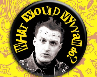 "THE YOUNG ONES What Would Vyvyan Do? Punk rock pin 2.25"" button vintage style badge"