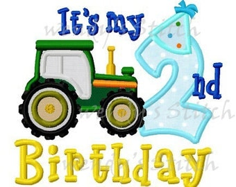 Its my 2nd tractor birthday applique machine embroidery design
