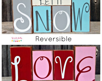 Reversible Let it Snow/Love is All You Need Wood Block Set, Winter Wood Decor, Valentine's Day Wood Decor