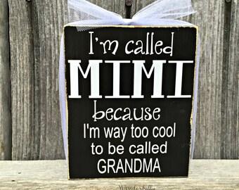 Personalized Grandma Gift, Grandma to Be, I'm Called Mimi, Nana, Gigi, etc  because I am way to cool to be called grandma wood sign