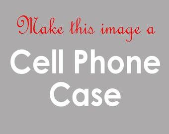 Custom Cell Phone Case, Mobile Case, iPhone, 5, 5s, iPhone Case, iPhone 5 Case, Samsung Galaxy, s4, S5, Galaxy Case, HTC, Motorola