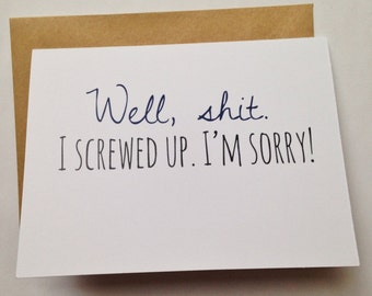 Iu0027m Sorry Card / Apology Card / I Screwed Up / Humor Card /  Free Printable Sorry Cards