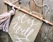 Banner, It is well with my soul wall hanging, rustic home decor, Christian home