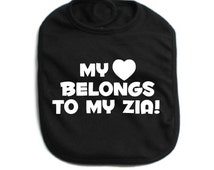 My heart belongs to my zia italian aunt niece nephew boy or girl baby infant bib new color choice pink blue black or white gift idea
