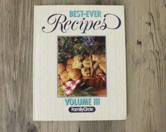Best-Ever Recipes Cookbook, Volume III, Family Circle, Copyright 1992 by the Family Circle, Inc., Vintage Cookbook