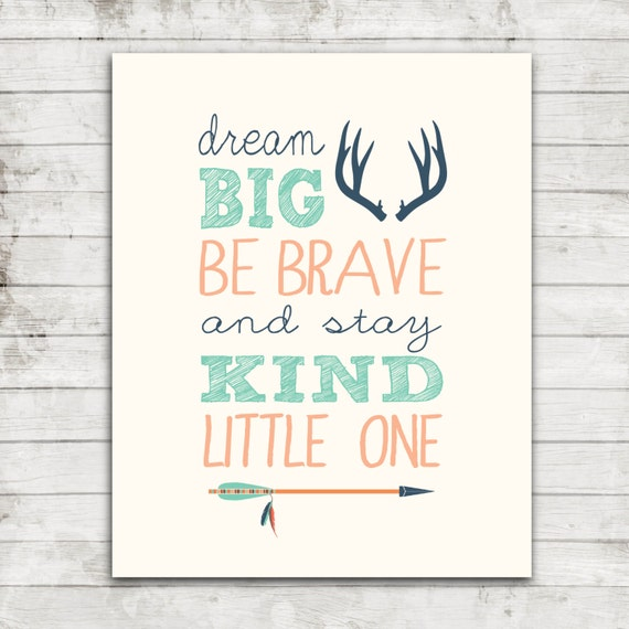 Printable 8x10 Download Dream Big. Be Brave And Stay