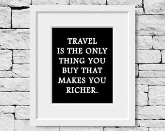 Travel Quote Print, Road Trip Quote Print, Traveling Quotes, Travel Wall Quote, Traveler Quote Print, Road Trip Quotes, Traveler Quotes